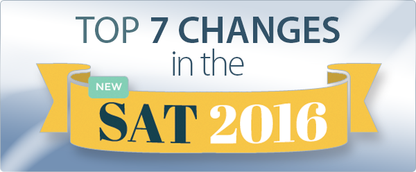 Top 7 Changes in the New SAT 2016