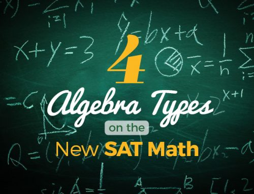 4 Types of Algebra Based Questions Common to the New SAT Test